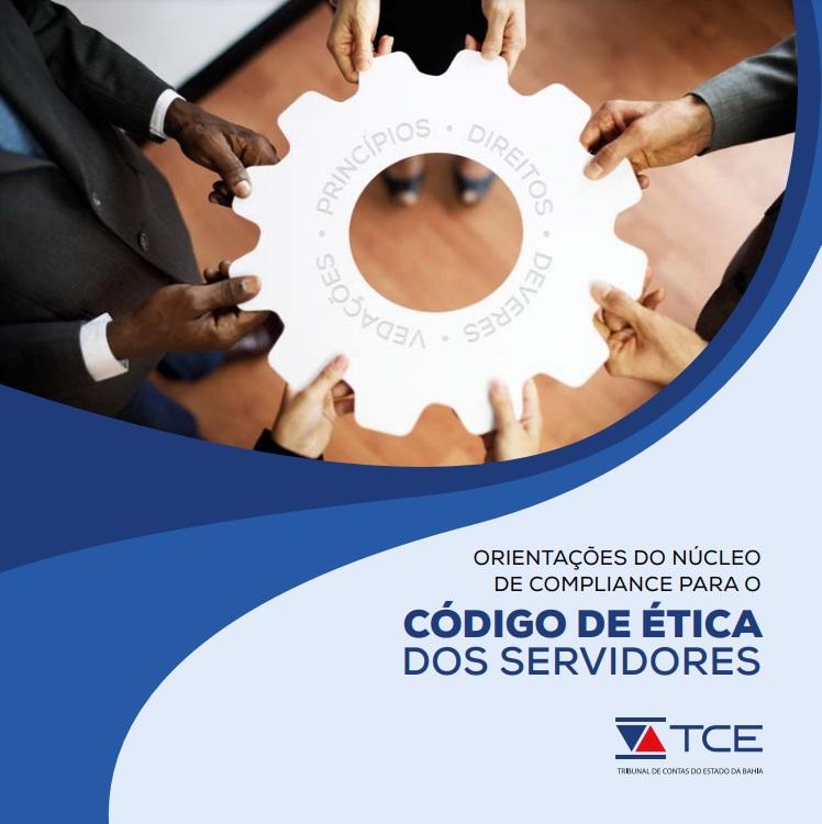 Capa da(o) 1.-Orientaes-do-Ncleo-de-Compliance-para-o-Cdigo-de-tica-dos-Servidores20210946.jpgOrientações do Núcleo de Compliance para o Código de Ética dos Servidores