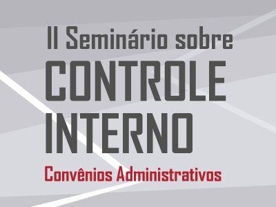 Imagem sobre TCE, PGE e AGE promovem 2º Seminário de Controle Interno